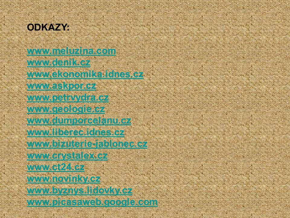 ODKAZY: www.meluzina.com. www.denik.cz. www.ekonomika.idnes.cz. www.askpor.cz. www.petrvydra.cz.