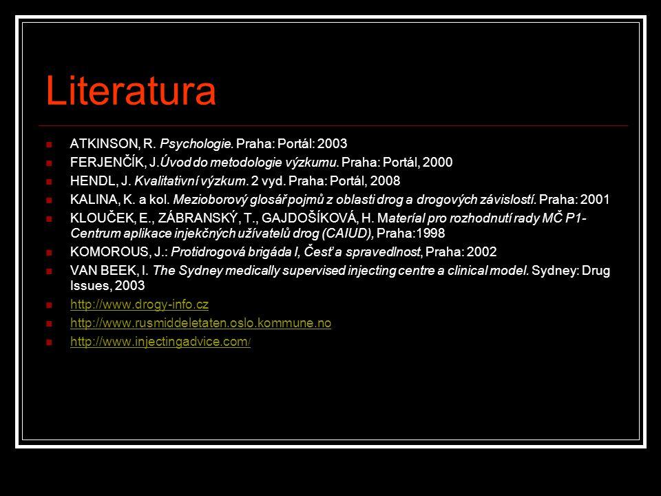 Literatura ATKINSON, R. Psychologie. Praha: Portál: 2003