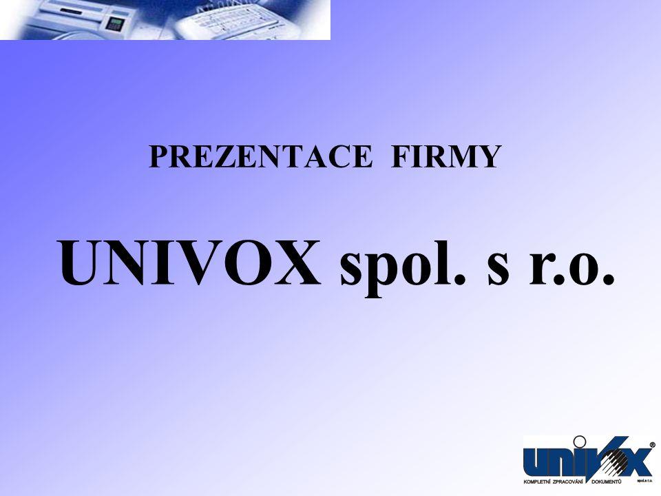 PREZENTACE FIRMY UNIVOX spol. s r.o.