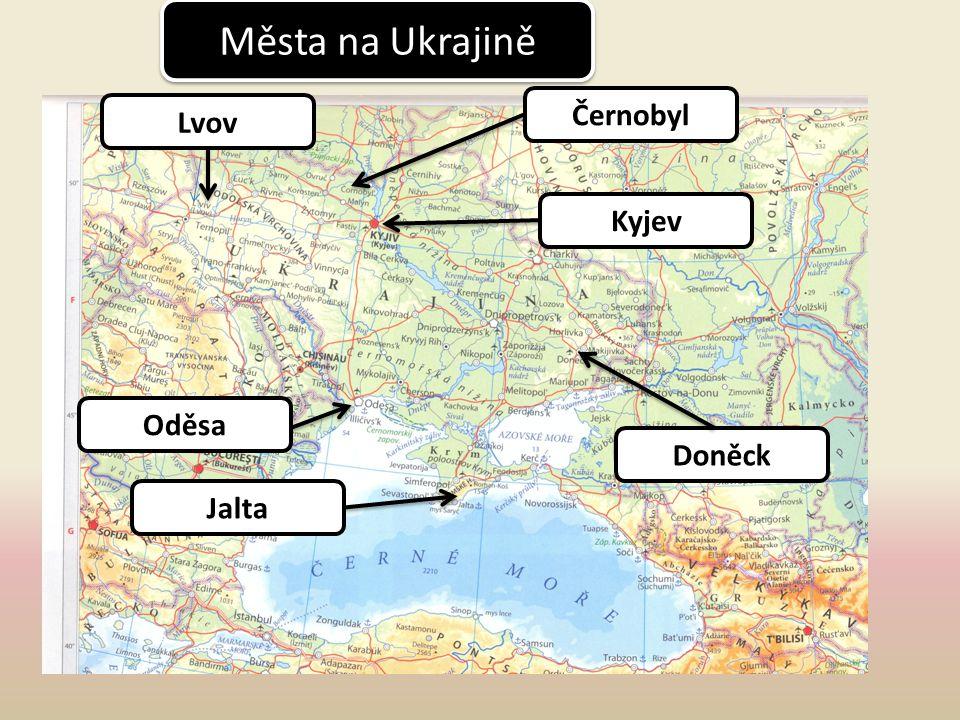 Města na Ukrajině Černobyl Lvov Kyjev Oděsa Doněck Jalta