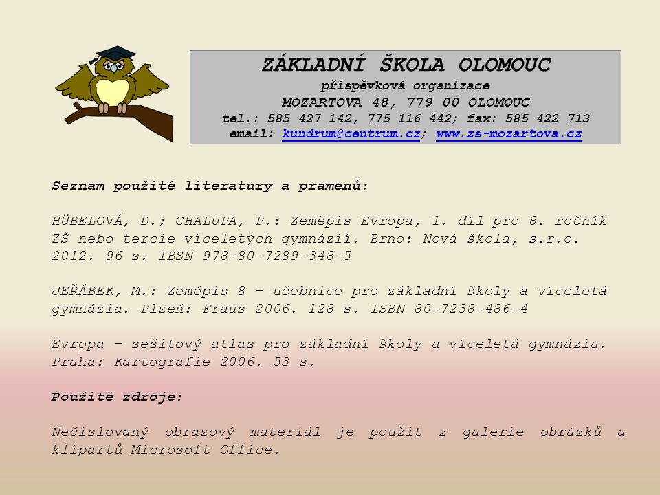ZÁKLADNÍ ŠKOLA OLOMOUC příspěvková organizace MOZARTOVA 48, 779 00 OLOMOUC tel.: 585 427 142, 775 116 442; fax: 585 422 713 email: kundrum@centrum.cz; www.zs-mozartova.cz
