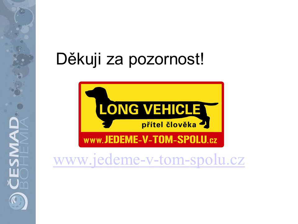 Děkuji za pozornost! www.jedeme-v-tom-spolu.cz
