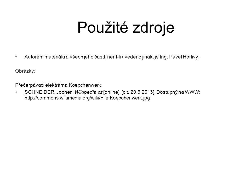 Použité zdroje Autorem materiálu a všech jeho částí, není-li uvedeno jinak, je Ing. Pavel Horlivý. Obrázky:
