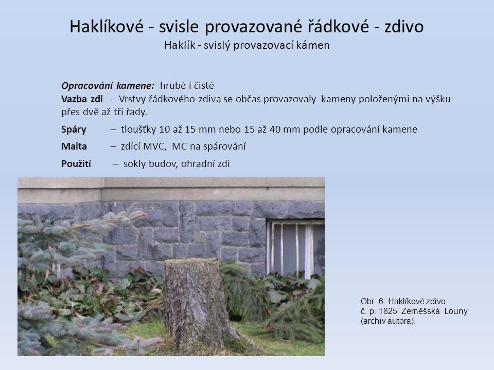 Haklíkové - svisle provazované řádkové - zdivo Haklík - svislý provazovací kámen