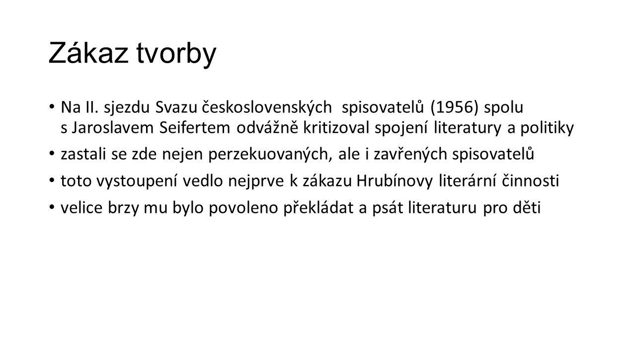 Zákaz tvorby Na II. sjezdu Svazu československých spisovatelů (1956) spolu s Jaroslavem Seifertem odvážně kritizoval spojení literatury a politiky.