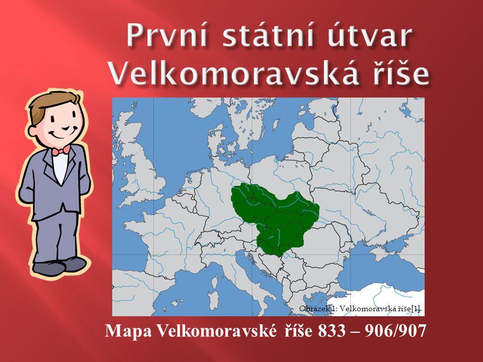 První státní útvar Velkomoravská říše