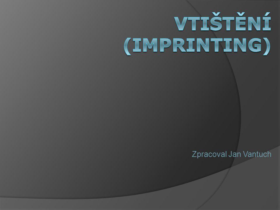 Vtištění (Imprinting)