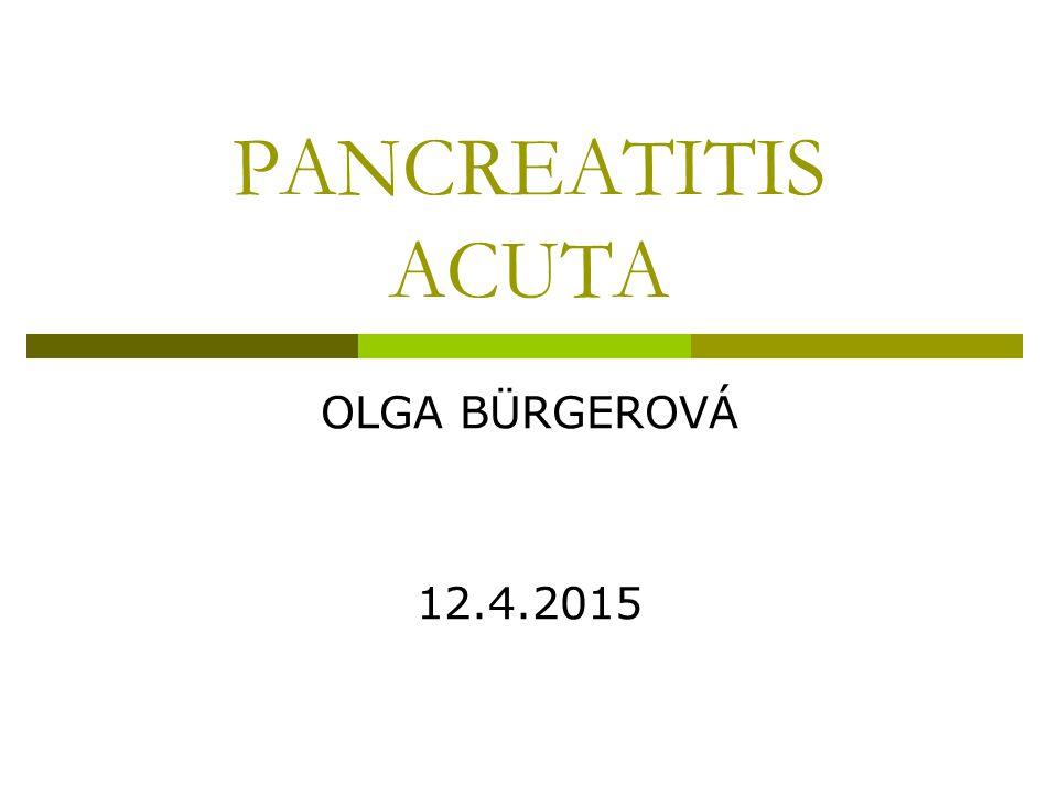 PANCREATITIS ACUTA OLGA BÜRGEROVÁ 10.4.2017