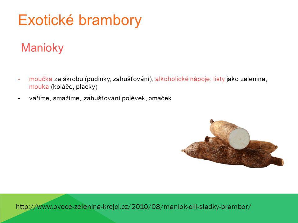 Exotické brambory Manioky