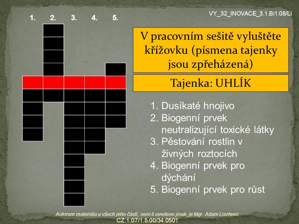 VY_32_INOVACE_3.1.Bi1.08/Li 1. 2. 3. 4. 5. V. Á. P. N. D. L. Í. H. K. U. E. Y. S. R.