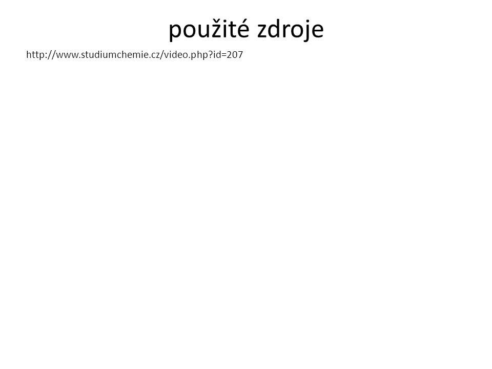 použité zdroje http://www.studiumchemie.cz/video.php id=207