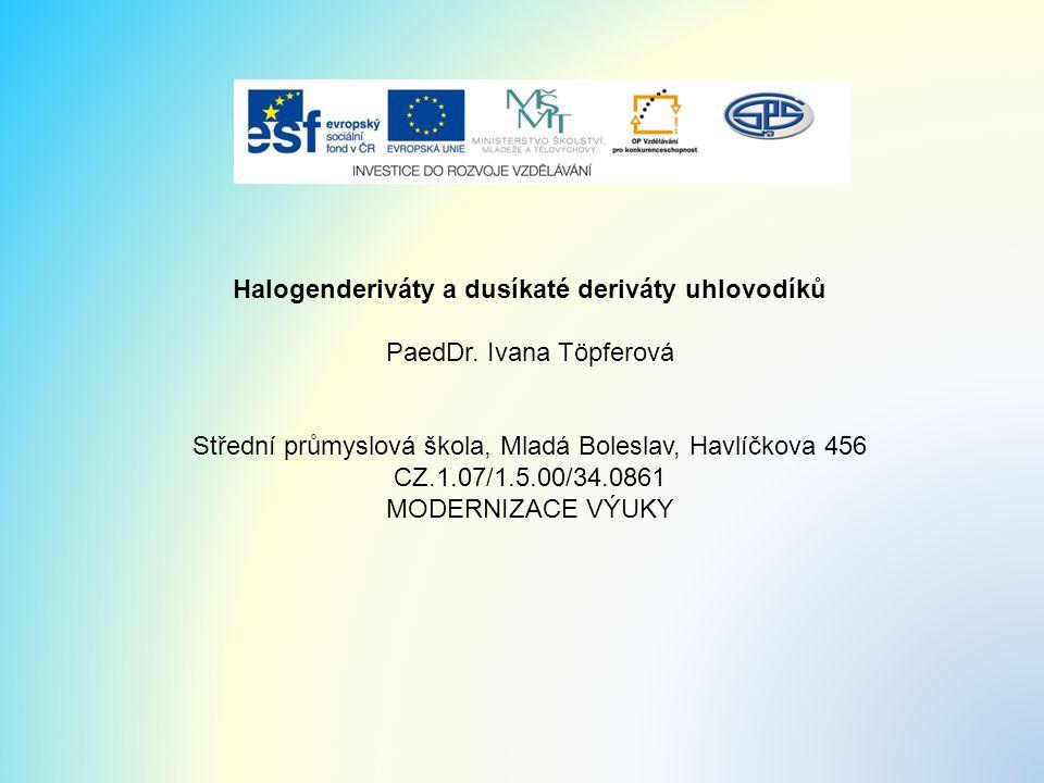 Halogenderiváty a dusíkaté deriváty uhlovodíků