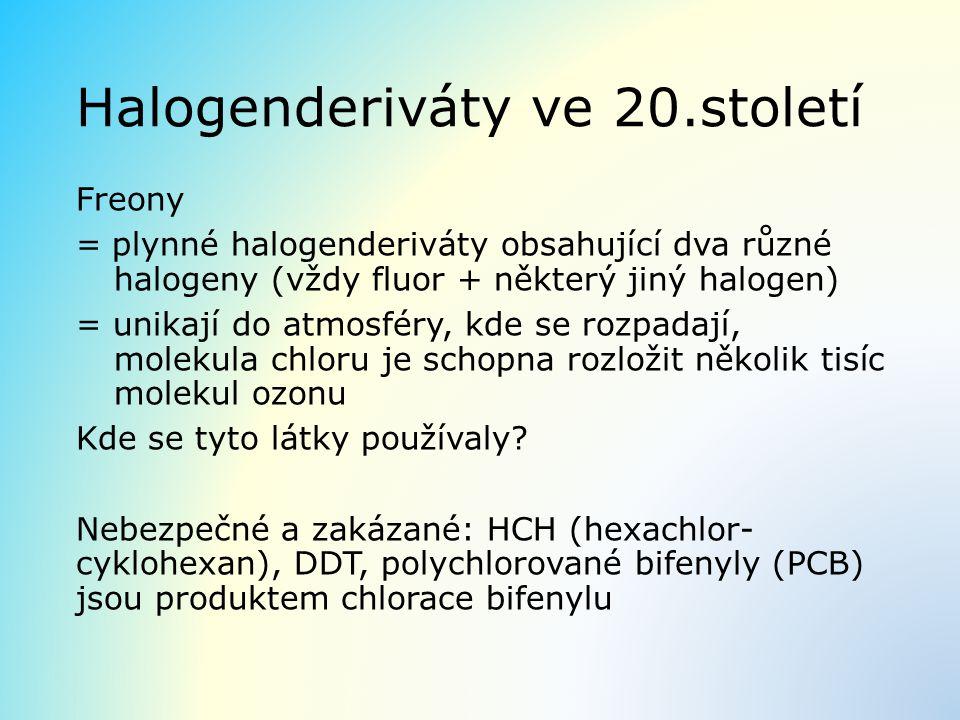 Halogenderiváty ve 20.století