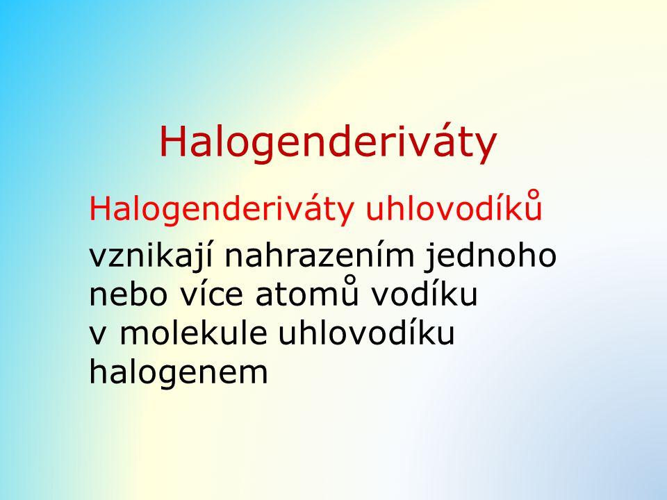 Halogenderiváty Halogenderiváty uhlovodíků