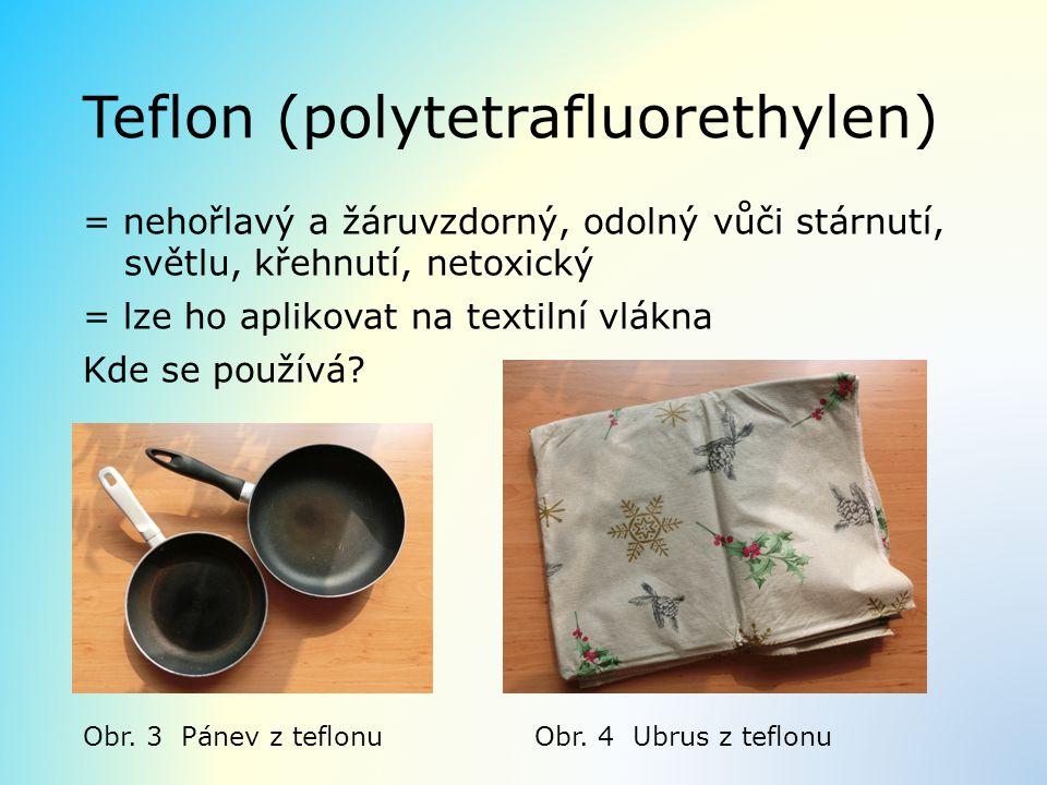 Teflon (polytetrafluorethylen)