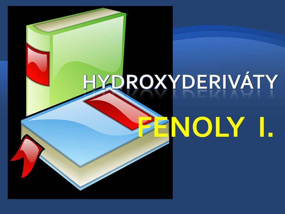 Hydroxyderiváty FENOLY I.