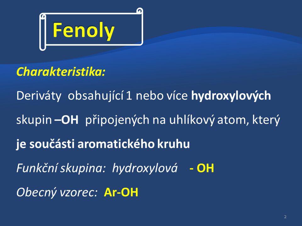 Fenoly Charakteristika: