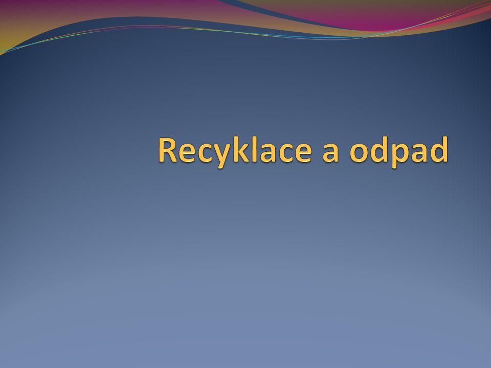 Recyklace a odpad