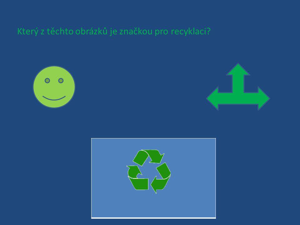 Který z těchto obrázků je značkou pro recyklaci