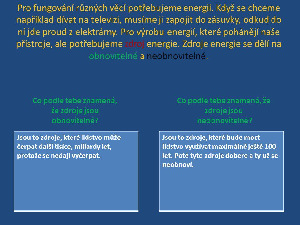 Pro fungování různých věcí potřebujeme energii