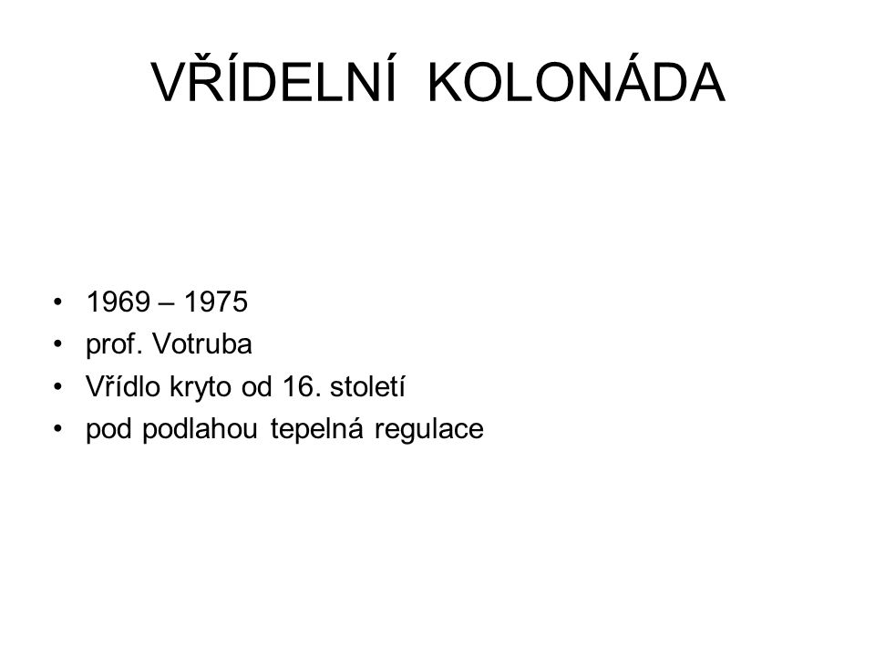 VŘÍDELNÍ KOLONÁDA 1969 – 1975 prof. Votruba