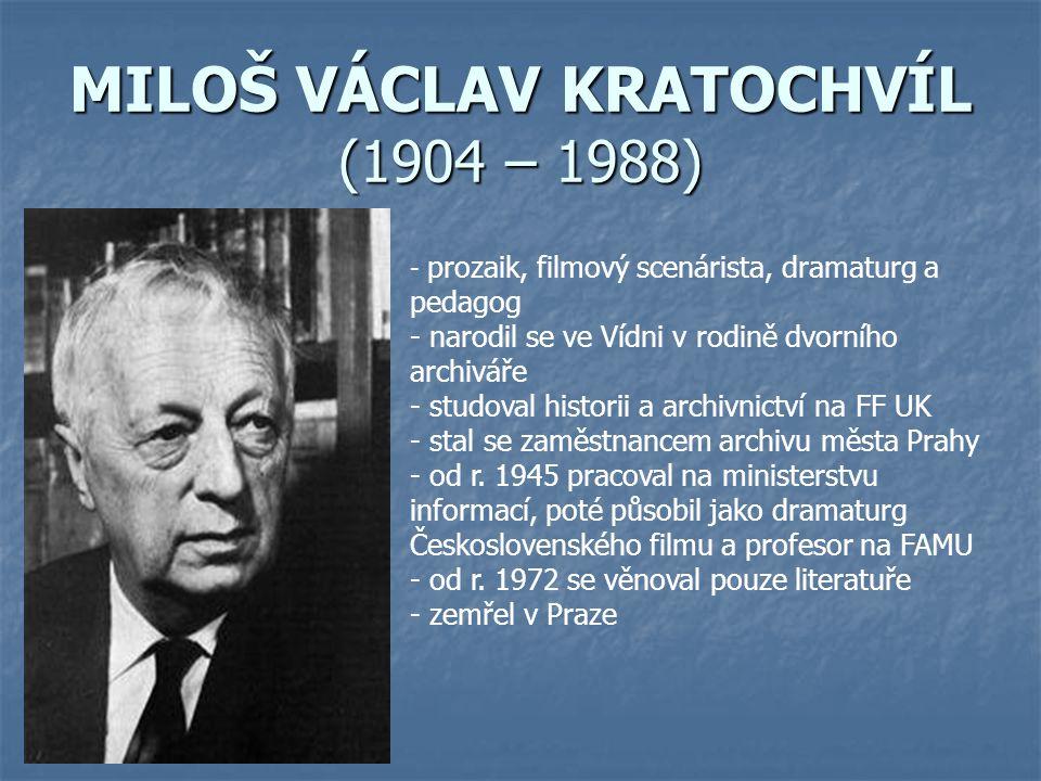 MILOŠ VÁCLAV KRATOCHVÍL (1904 – 1988)