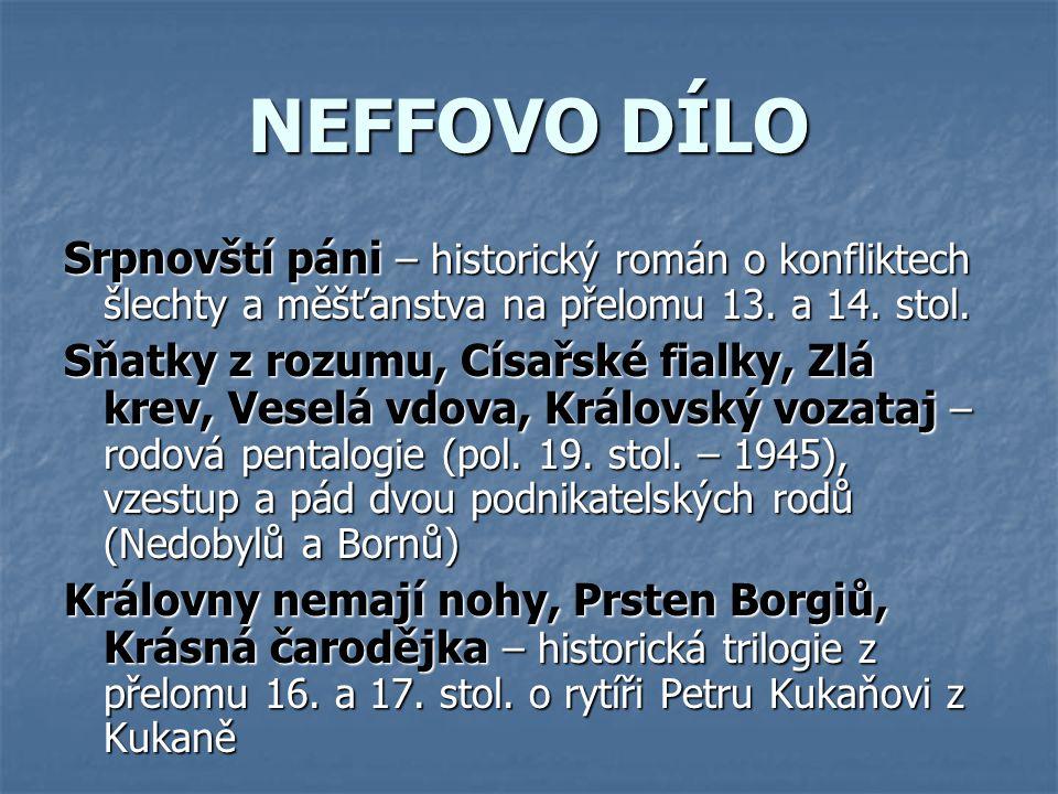 NEFFOVO DÍLO Srpnovští páni – historický román o konfliktech šlechty a měšťanstva na přelomu 13. a 14. stol.