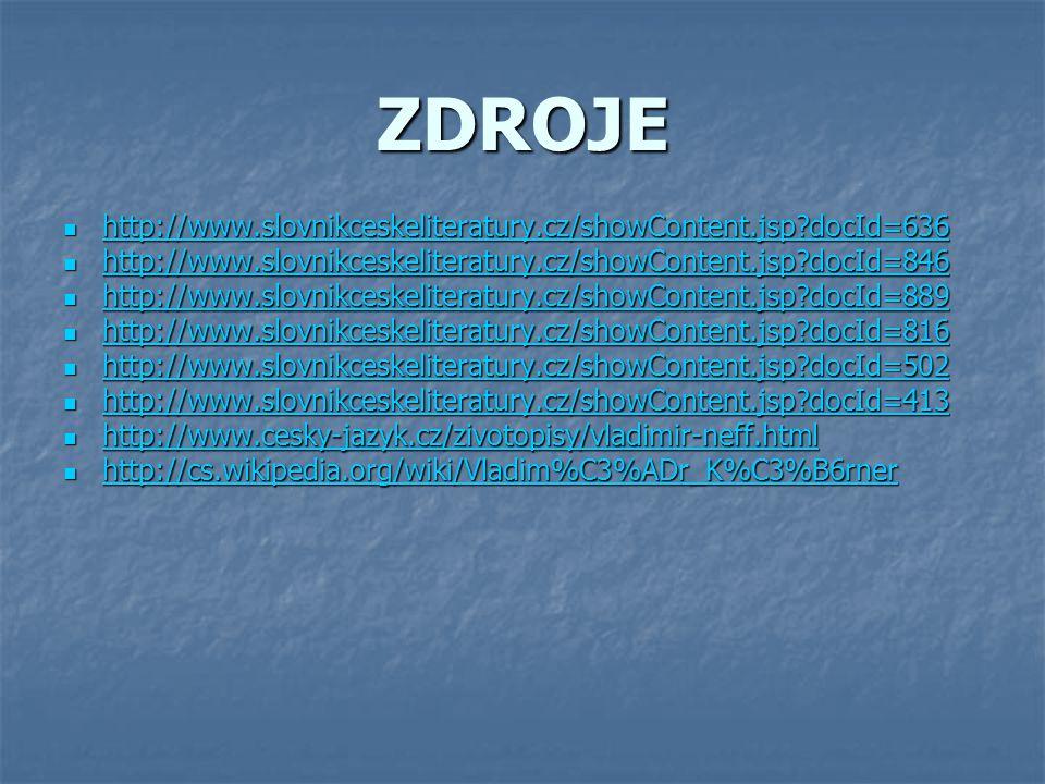 ZDROJE http://www.slovnikceskeliteratury.cz/showContent.jsp docId=636