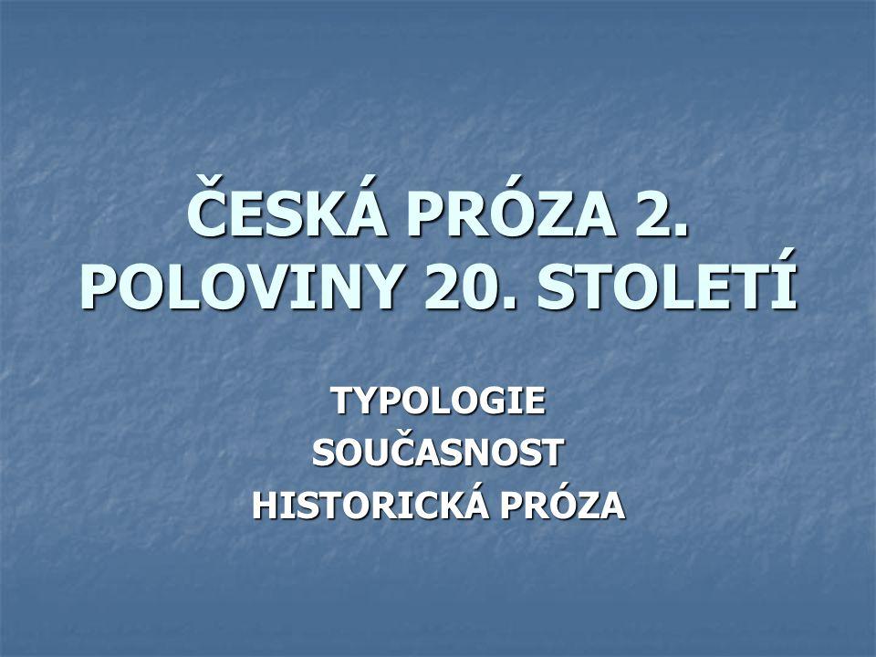 ČESKÁ PRÓZA 2. POLOVINY 20. STOLETÍ