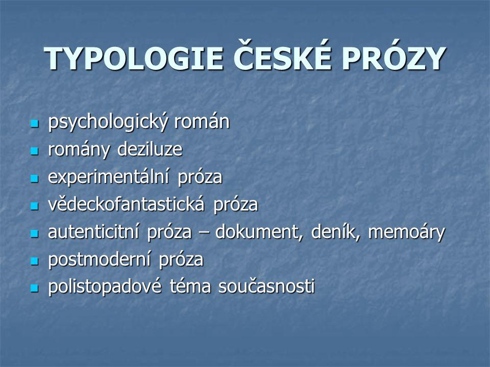 TYPOLOGIE ČESKÉ PRÓZY psychologický román romány deziluze