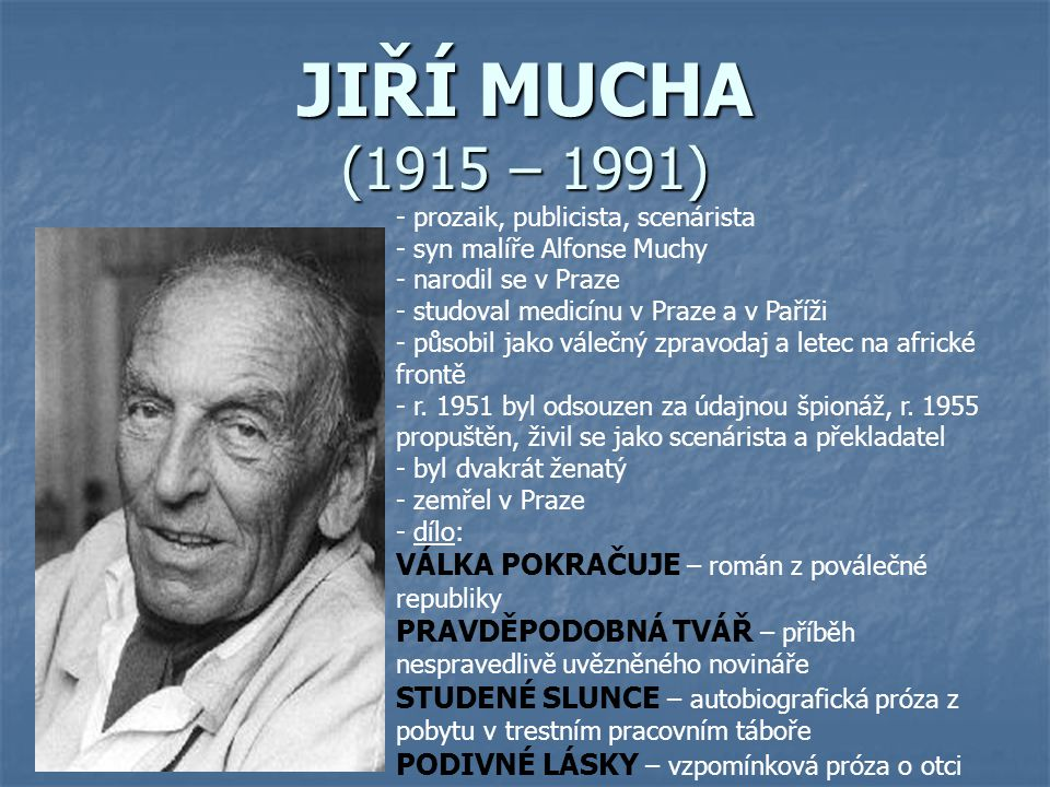 JIŘÍ MUCHA (1915 – 1991) VÁLKA POKRAČUJE – román z poválečné republiky