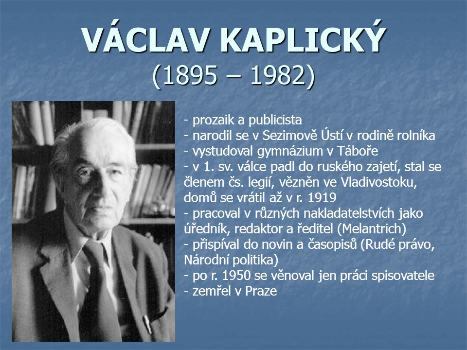 VÁCLAV KAPLICKÝ (1895 – 1982) prozaik a publicista