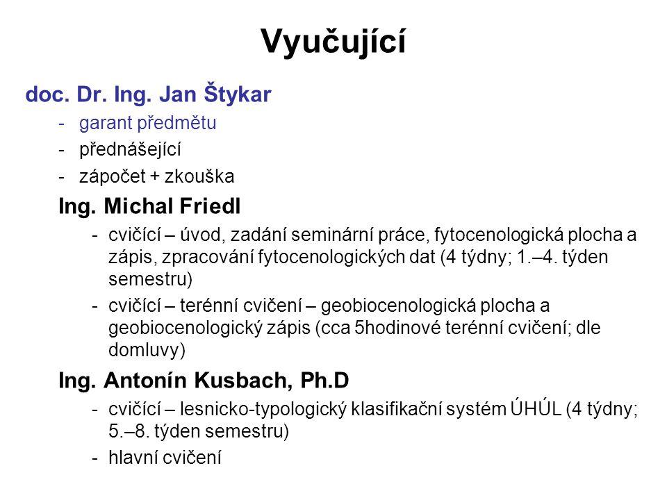 Vyučující doc. Dr. Ing. Jan Štykar Ing. Michal Friedl