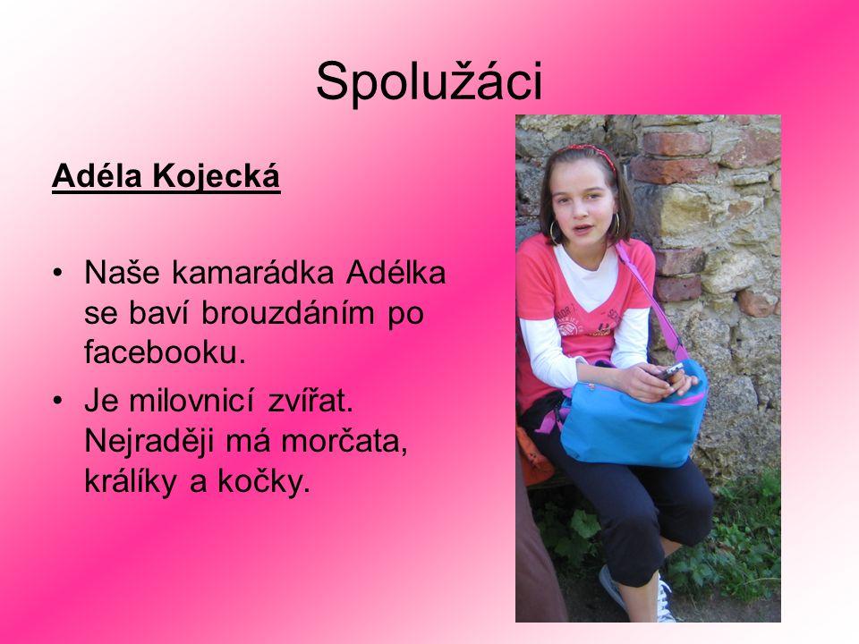 Spolužáci Adéla Kojecká