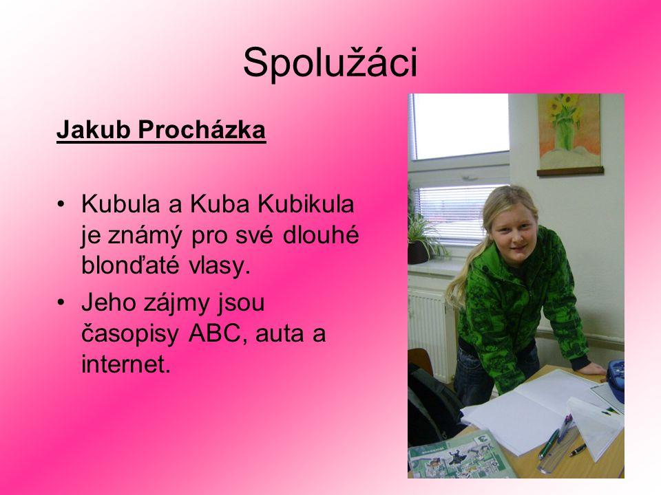 Spolužáci Jakub Procházka