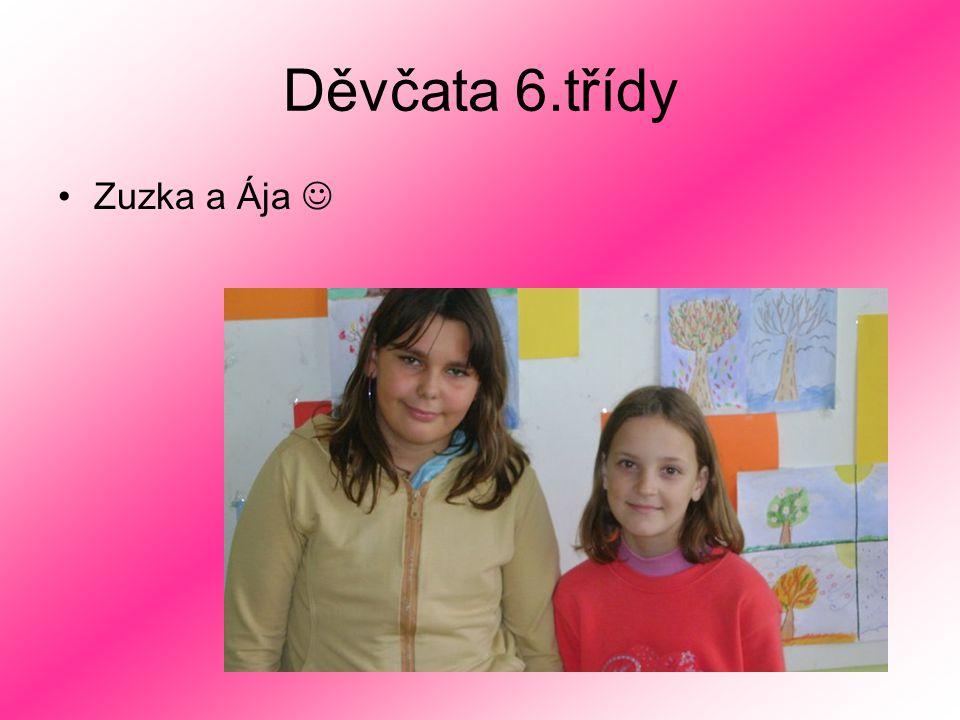 Děvčata 6.třídy Zuzka a Ája 