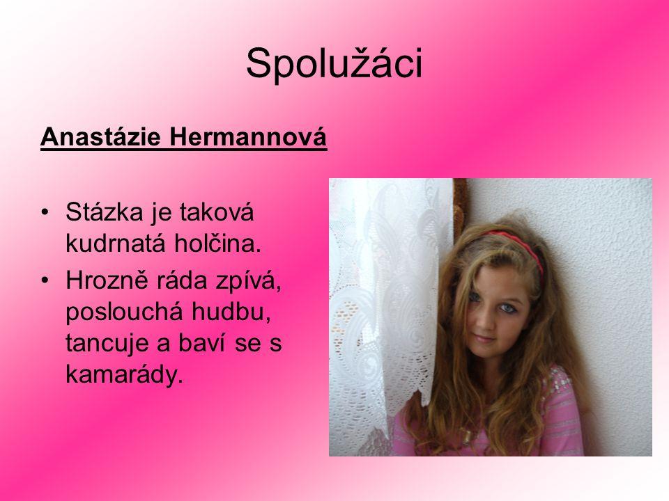 Spolužáci Anastázie Hermannová Stázka je taková kudrnatá holčina.