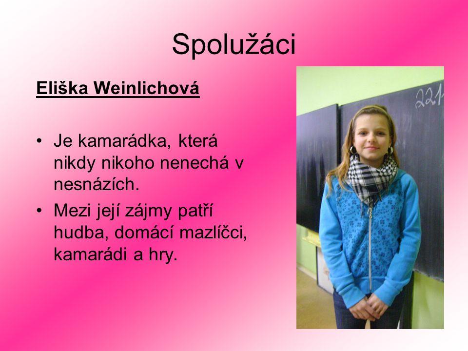 Spolužáci Eliška Weinlichová