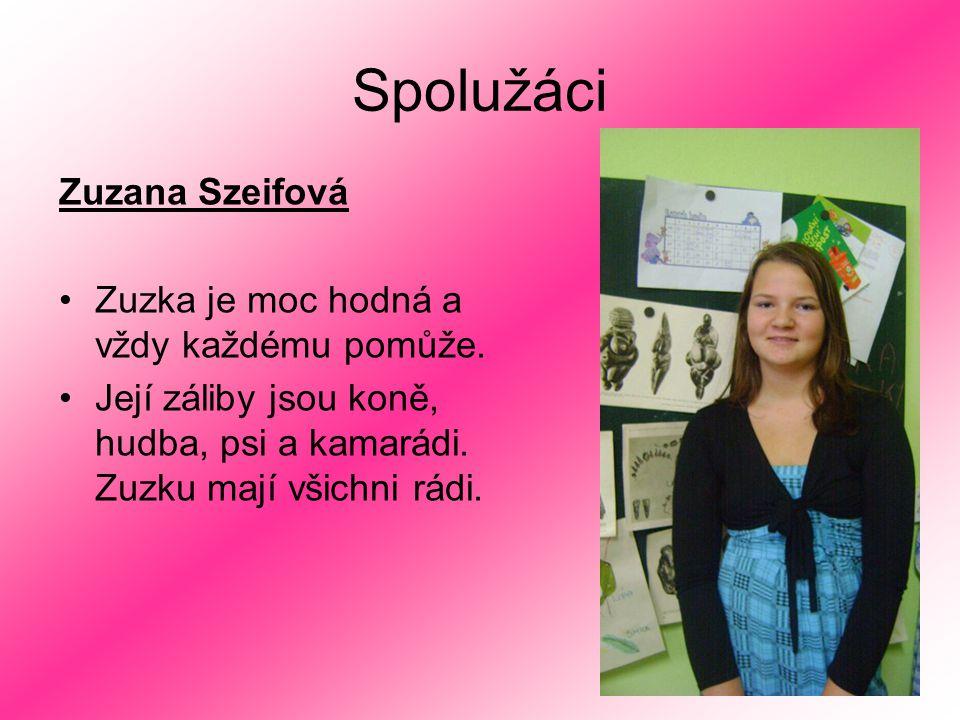 Spolužáci Zuzana Szeifová Zuzka je moc hodná a vždy každému pomůže.