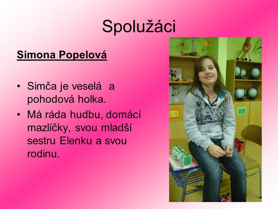 Spolužáci Simona Popelová Simča je veselá a pohodová holka.