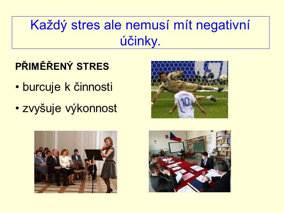 Každý stres ale nemusí mít negativní účinky.