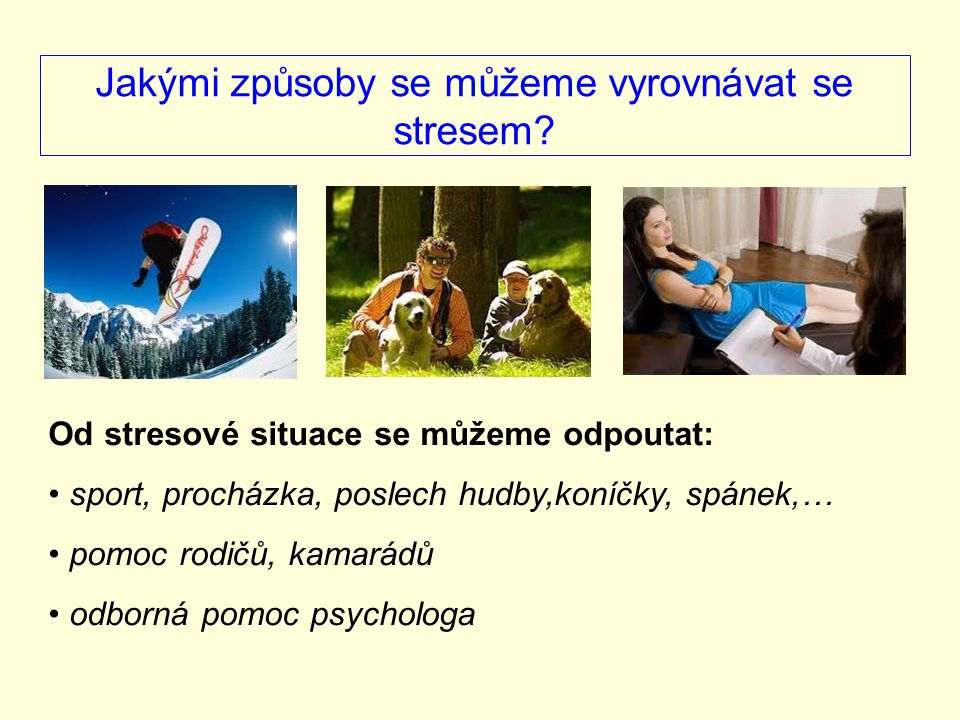 Jakými způsoby se můžeme vyrovnávat se stresem