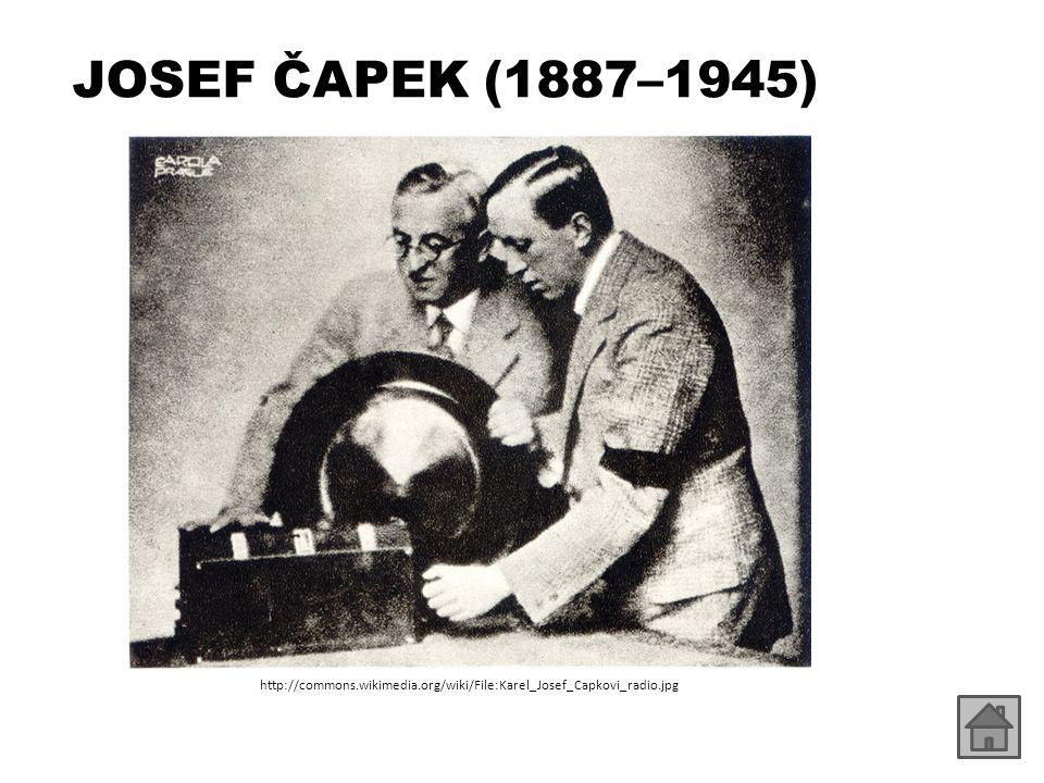 JOSEF ČAPEK (1887–1945) http://commons.wikimedia.org/wiki/File:Karel_Josef_Capkovi_radio.jpg