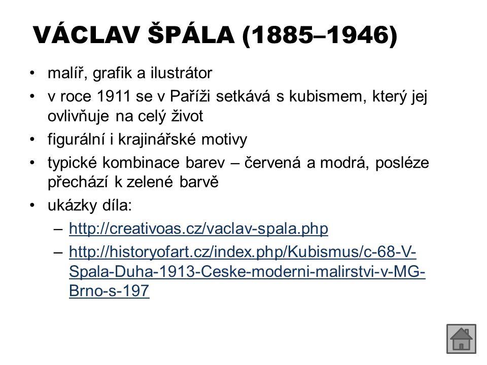 VÁCLAV ŠPÁLA (1885–1946) malíř, grafik a ilustrátor