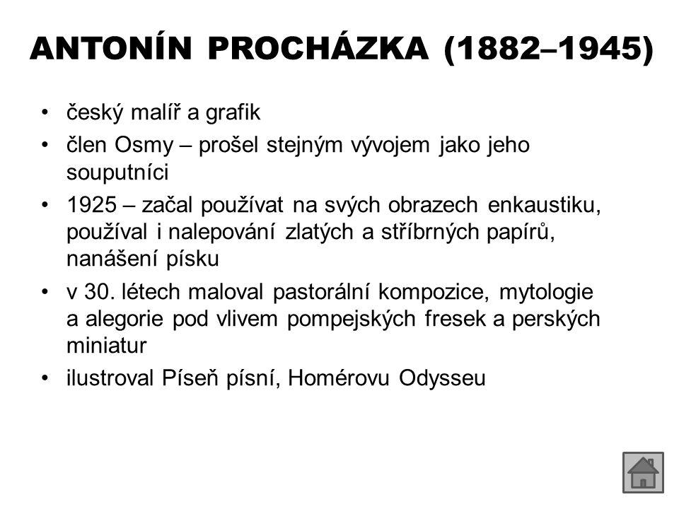 ANTONÍN PROCHÁZKA (1882–1945) český malíř a grafik