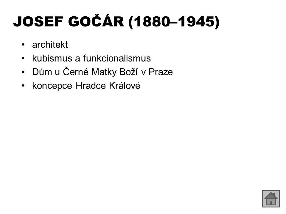 JOSEF GOČÁR (1880–1945) architekt kubismus a funkcionalismus