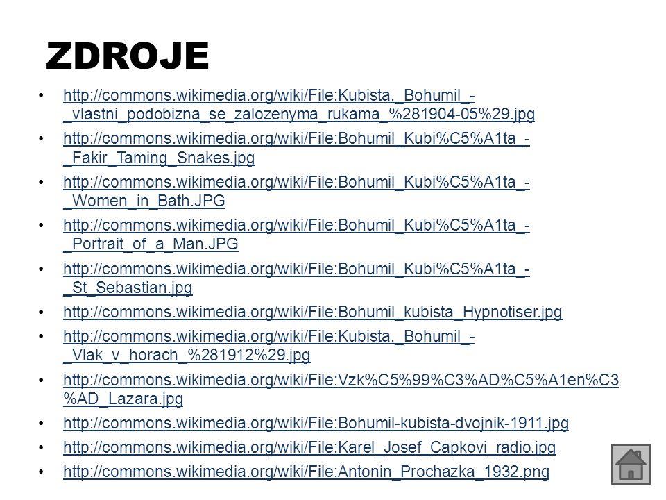 ZDROJE http://commons.wikimedia.org/wiki/File:Kubista,_Bohumil_- _vlastni_podobizna_se_zalozenyma_rukama_%281904-05%29.jpg.