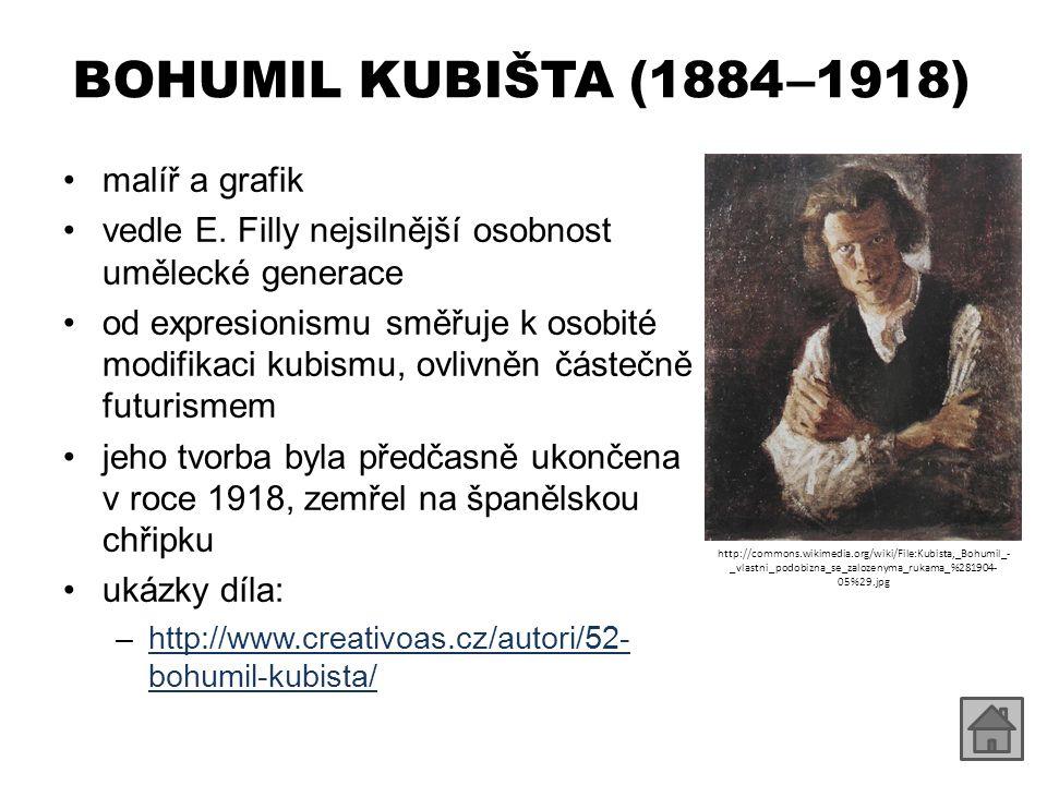BOHUMIL KUBIŠTA (1884 –1918) malíř a grafik