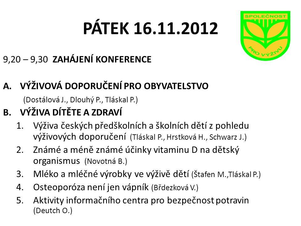 PÁTEK 16.11.2012 9,20 – 9,30 ZAHÁJENÍ KONFERENCE