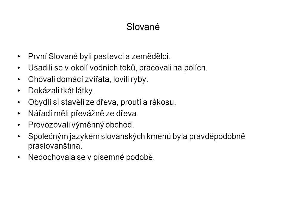 Slované První Slované byli pastevci a zemědělci.